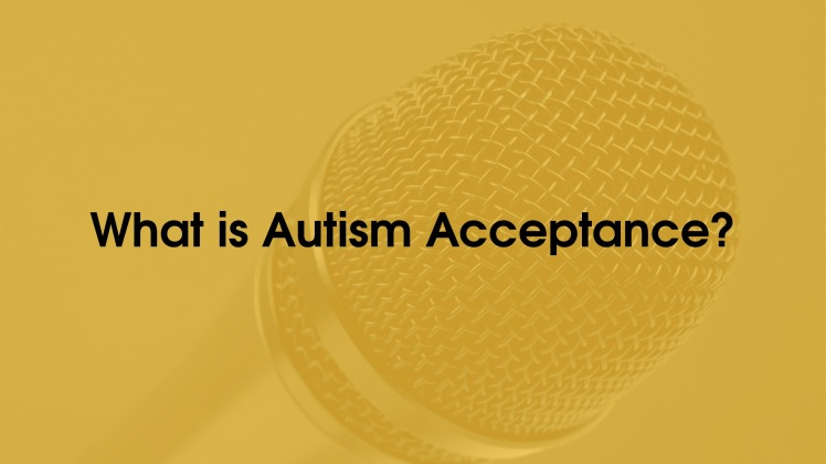 What is Autism Acceptance?